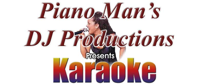 Karaoke - The Piano Man's DJ Productions - Albany NY Wedding, Mitzvah Disc Jockey Service